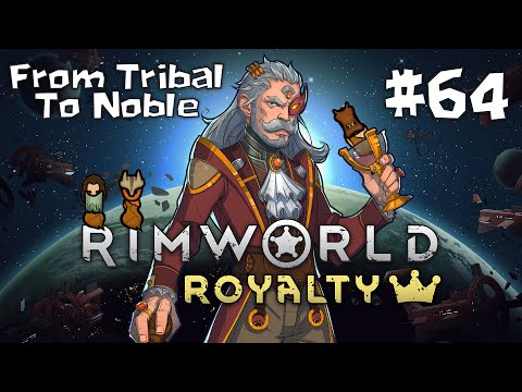 Rimworld Royalty -