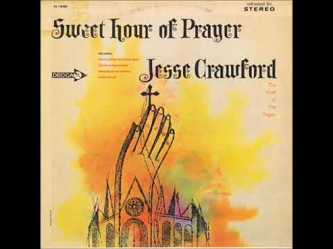 Sweet Hour of Prayer ~ Jesse Crawford (Full Album) (1963)
