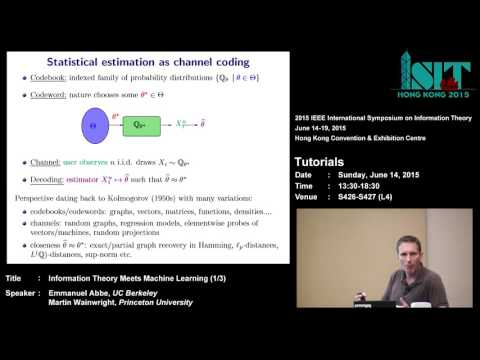 ISIT 2015 Tutorial: Information Theory Meets Machine Learning (1/3)