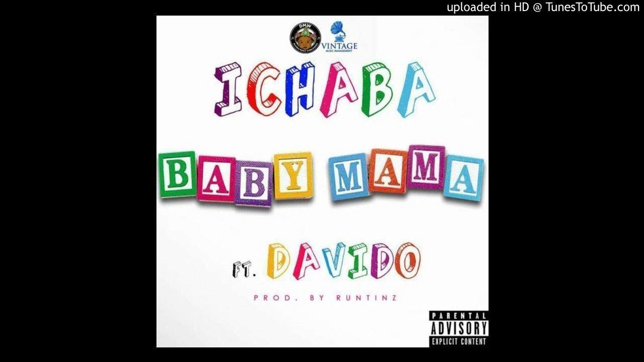Download Ichaba ft. Davido – Baby Mama