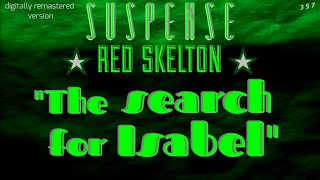 """RED SKELTON is great in """"The Search for Isabel"""" • [remastered] • SUSPENSE Radio Best Episodes"""