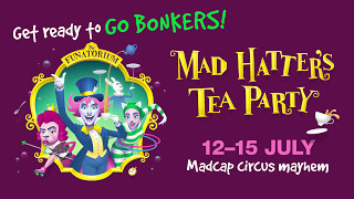 Mad Hatter's Tea Party 12–15 July The Playhouse