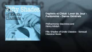Daphnis et Chloë: Lever du Jour - Pantomime - Danse Générale