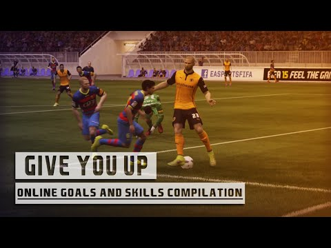 FIFA 15 | Give You Up | Online Goals & Skills Compilation | HD