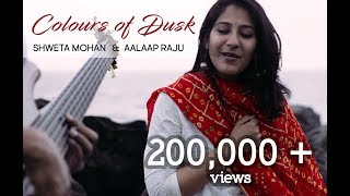 Colours of Dusk - Shweta Mohan & Aalaap Raju (Cover of AR.Rahman