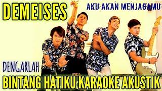Download Mp3 Dengarlah Bintang Hatiku - Demeises Karaoke Akustik.mp4