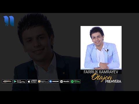 Farrux Xamrayev - Otajon | Фаррух Хамраев - Отажон (music version)