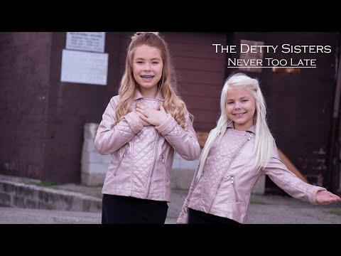 Never Too Late -The Detty Sisters
