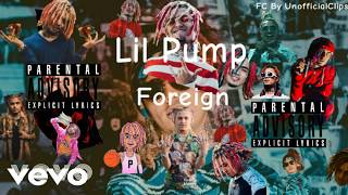 "Lil Pump - ""Foreign"" [Unofficial Music Video] By UnofficialClips"
