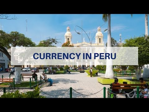 What Currency Is Used In Peru?