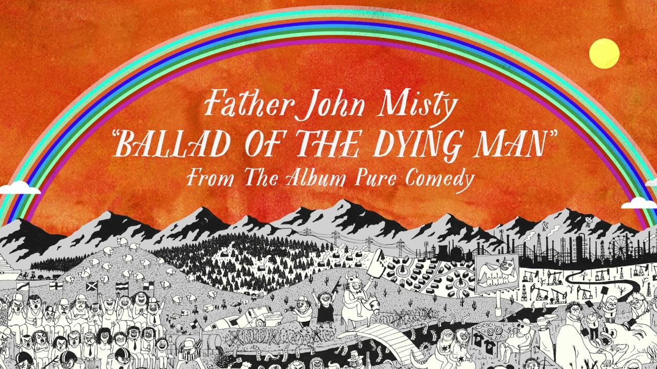 father-john-misty-ballad-of-the-dying-man-bellaunioninc