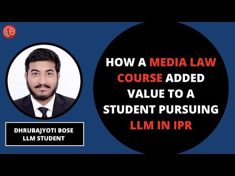 How A Media Law Course Added Value To A Student Pursuing LLM In IPR |  Dhrubajyoti Bose