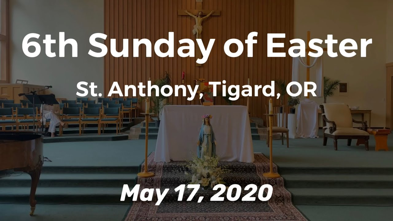 6th Sunday of Easter, May 17, 2020_Live Stream Rebroadcast