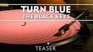 The Black Keys - Turn Blue [Teaser]