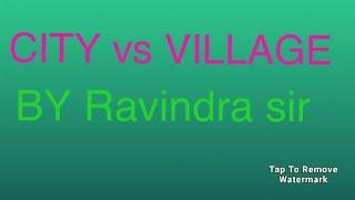Debate on village life vs City life