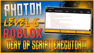 ✔️[LEVEL 6] PHOTON!!! INSANE LUA SCRIPT EXECUTOR!!! ✔️OP ROBLOX HACK/EXPLOIT!!! ✔️2017✔️