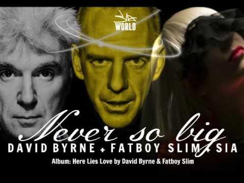 Sia - Never so big (Ft David Byrne & Fatboy Slim)