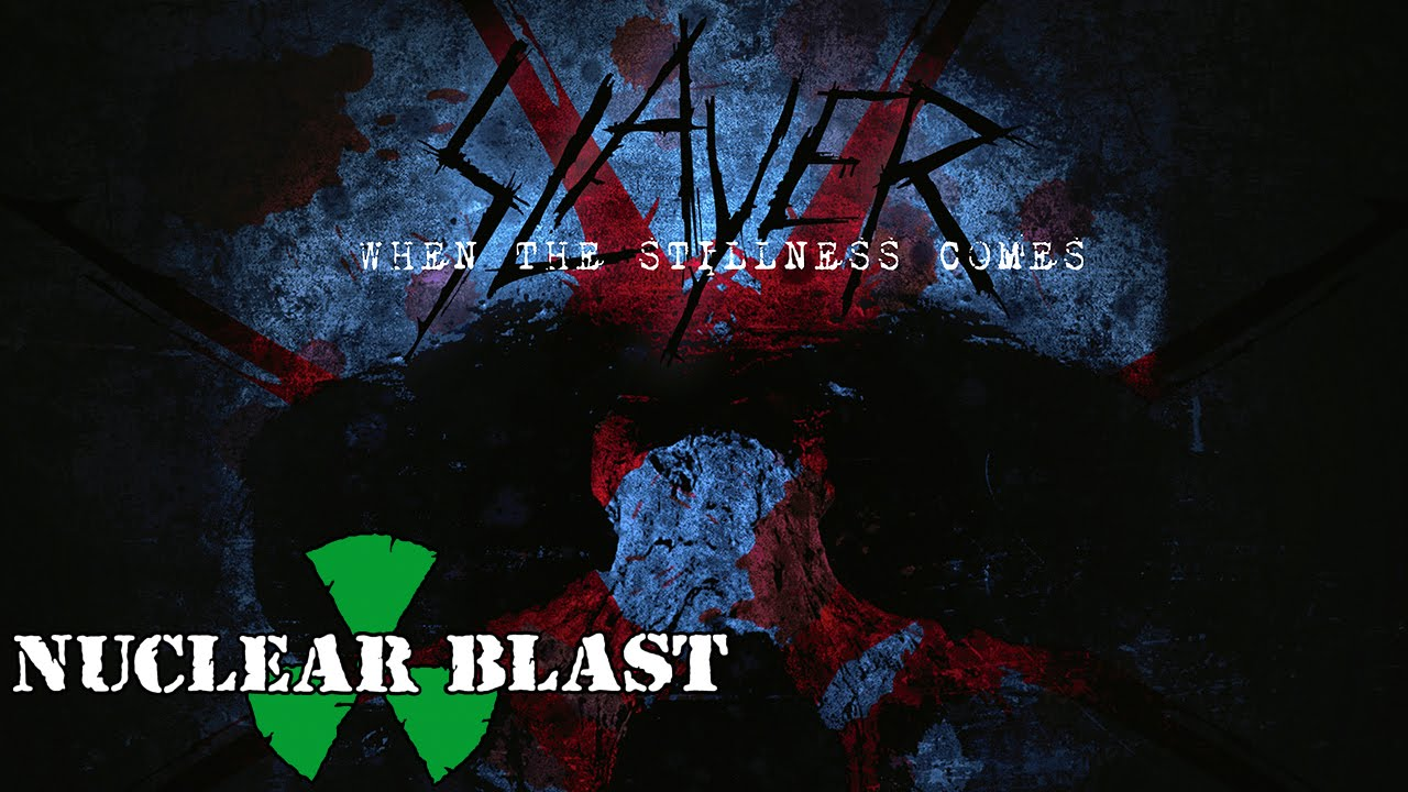 SLAYER - When The Stillness Comes  OFFICIAL TRACK - EARLY VERSION