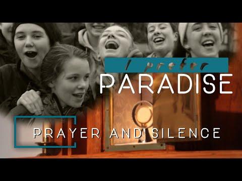 I Prefer Paradise: Prayer and Silence