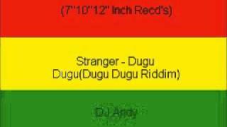 Stranger - Dugu Dugu(Dugu Dugu Riddim)