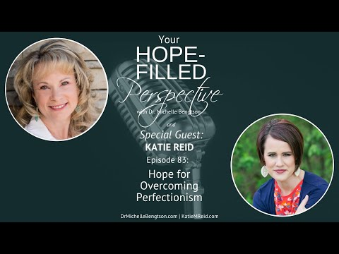 Hope for Overcoming Perfectionism - Episode 83
