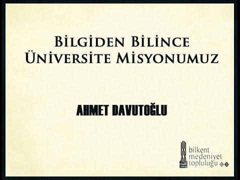 Bilgiden Bilince Üniversite Misyonumuz - Prof. Dr. Ahmet Davutoğlu