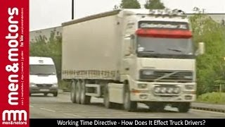 Working Time Directive - How Does It Effect Truck Drivers?