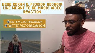 Bebe Rexha & Florida Georgia Line Meant to Be Music Video REACTION