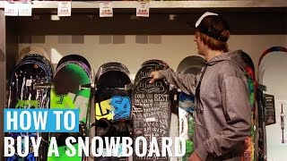 How To Choose & What To Look For When Buying A Snowboard