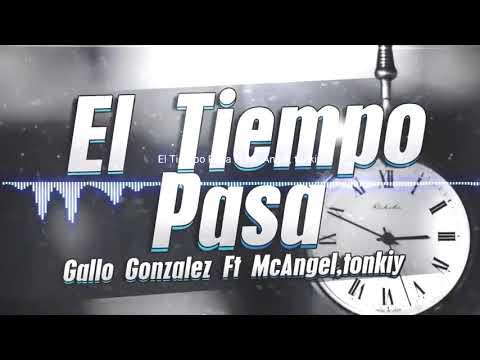 Él Tiempo Pasa/Gallo Gonzalez Ft Mc Ángel,Tonkiy/AUDIO OFICIAL 2017 (ESTO ES RAP)