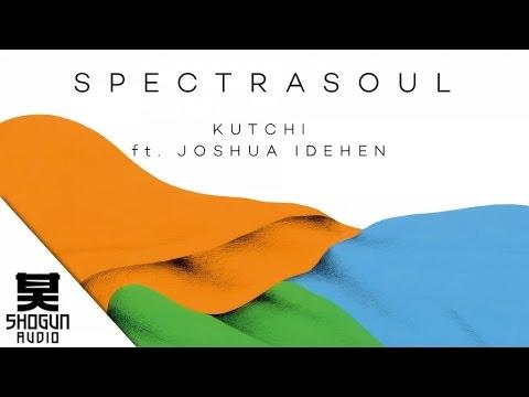SpectraSoul Ft. Joshua Idehen - Kutchi