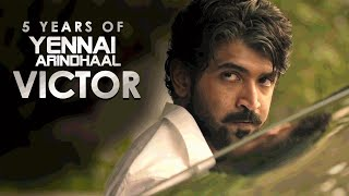 5 Years of Yennai arindhaal - Victor   Sparky Cuts
