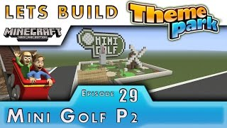 Minecraft :: Lets Build A Theme Park :: Mini Golf P2 :: E29
