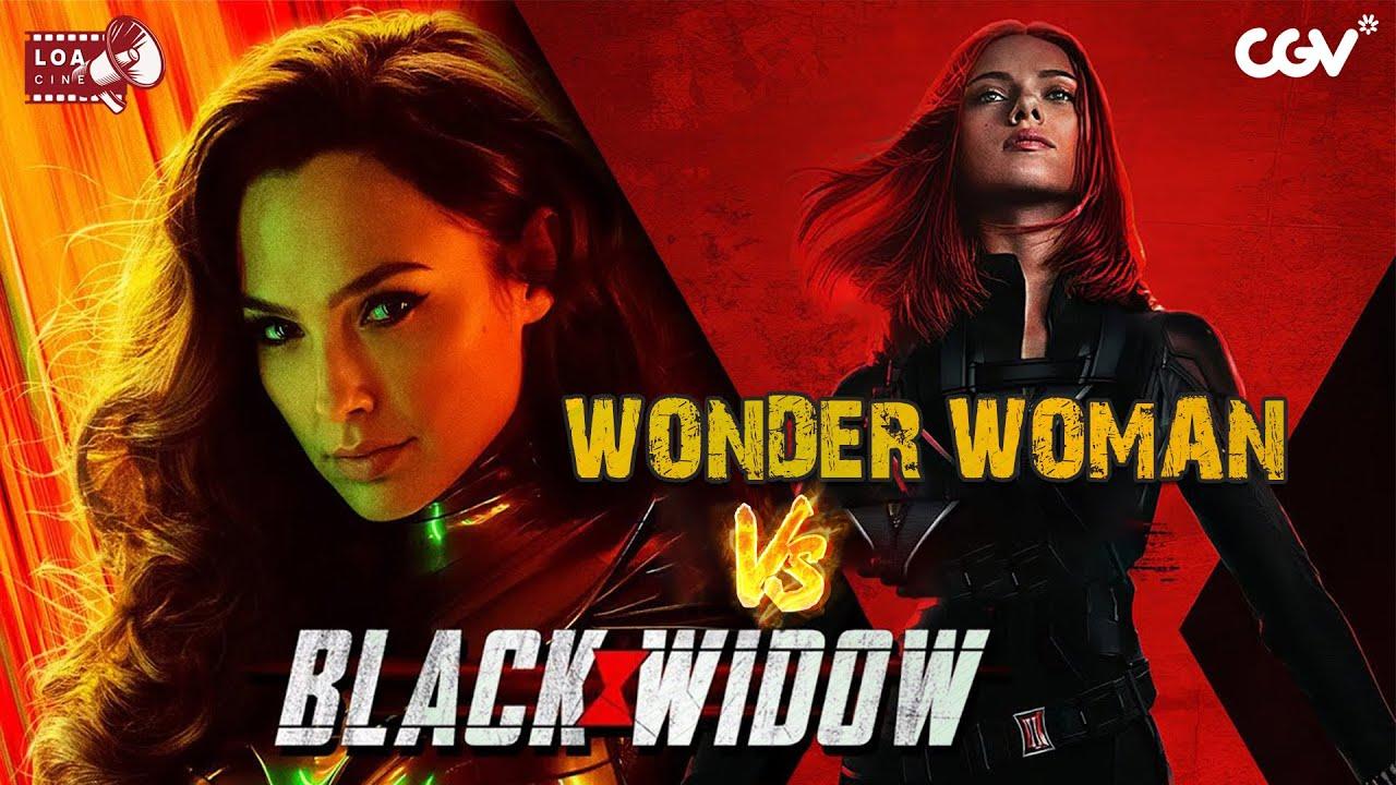 BLACK WIDOW và WONDER WOMAN | LOA CINE – PHÂN TÍCH