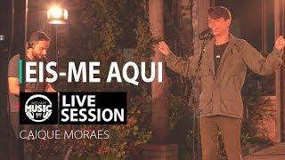 EIS-ME AQUI - Caique Moraes | MEVAM MUSIC | Live Session