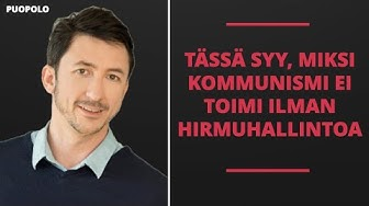 TÄSSÄ SYY, MIKSI KOMMUNISMI EI VOI TOIMIA ILMAN HIRMUHALLINTOA