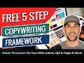 Free 5 Step Copywriting Framework - Master Persuasion For Your Sales Letters, Opt In Pages & More!