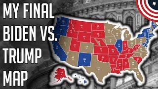 My Final Biden vs. Trump 2020 Election Prediction Map Projection - 2020 Election Prediction Map