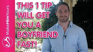 How To Get A Boyfriend [This Unusual Mindset Will Get You A Boyfriend FAST]