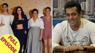 'Veere Di Wedding' Team Launches Film's Trailer | Salman's Special Strategy For Da-Bangg Tour & More