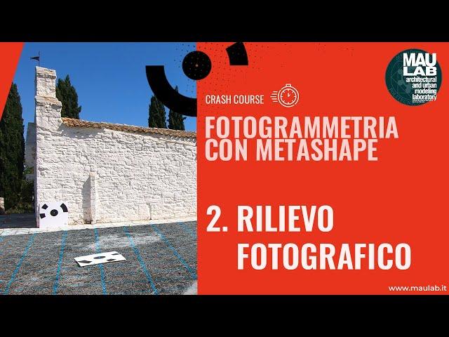 Corso di Agisoft Metashape - Lezione 2 Rilievo fotografico