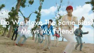 Do We Have The Same K-Pop Bias | Me vs My Friend