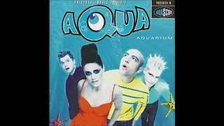 13 My Oh My (Spike, Clyde 'N' Eightball Club Mix) - Aquarium - Aqua