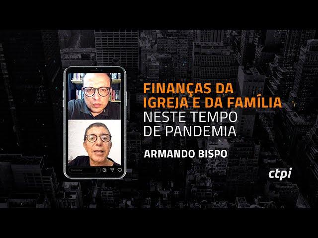 Finanças da Igreja da Família neste tempo de Pandemia   Armando Bispo