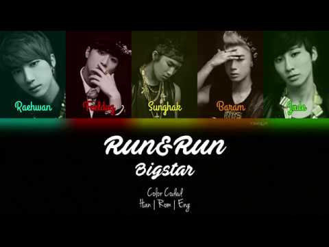 Bigstar (빅스타) - Run & Run (일단 달려) [Color Coded | Han | Rom | Eng]