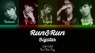 Bigstar (빅스타) - Run & Run (일단 달려) [Color Coded   Han   Rom   Eng]