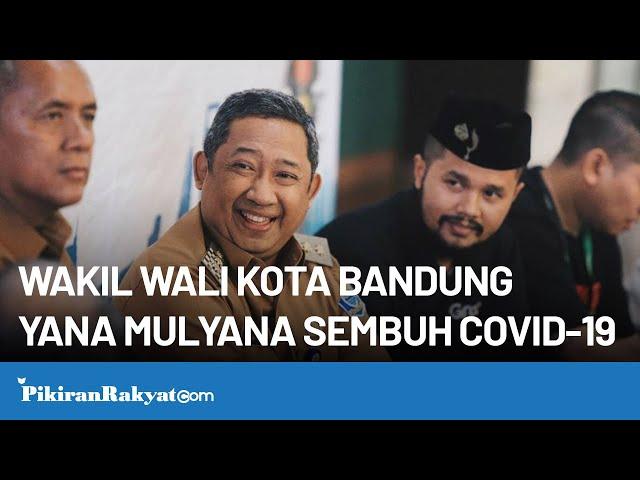 Wakil Wali Kota Bandung Yana Mulyana Berhasil Sembuh dari Corona COVID-19