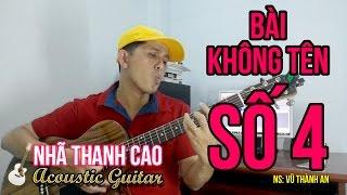 BÀI KHÔNG TÊN SỐ 4 (Cover) | NHÃ THANH CAO