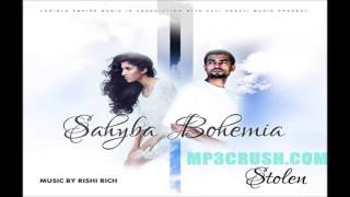 "New Song 2014/2015 ""Stolen"" By Sahyba Ft. Bohemia I Latest Songs 2014/2015"