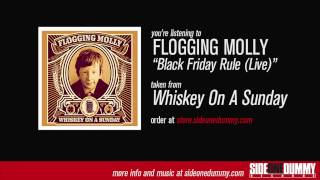 Flogging Molly - Black Friday Rule (Live)